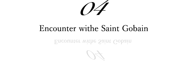 04 Encounter withe Saint Gobain